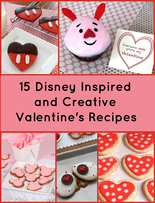 15 Disney Inspired & Creative Valentine's Day Recipes