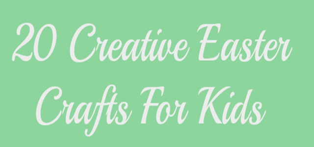 20 Creative Easter Crafts For Kids Featured