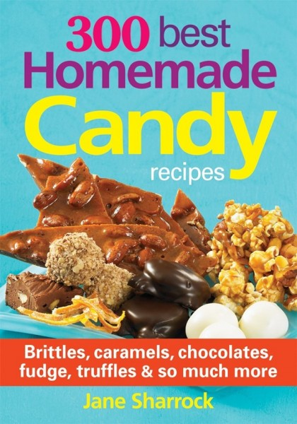 300 Best Homemade Candy Recipes Book