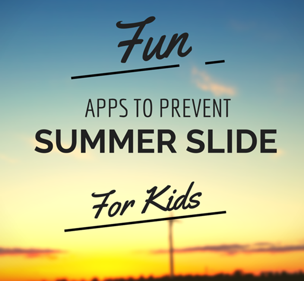 Fun Apps To Prevent Summer Slide For Kids