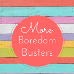 More Boredom Busters Featured