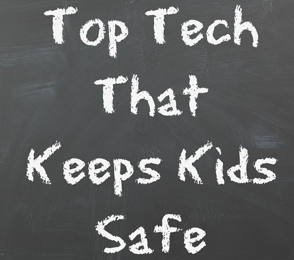Top Tech That Keeps Kids Safe