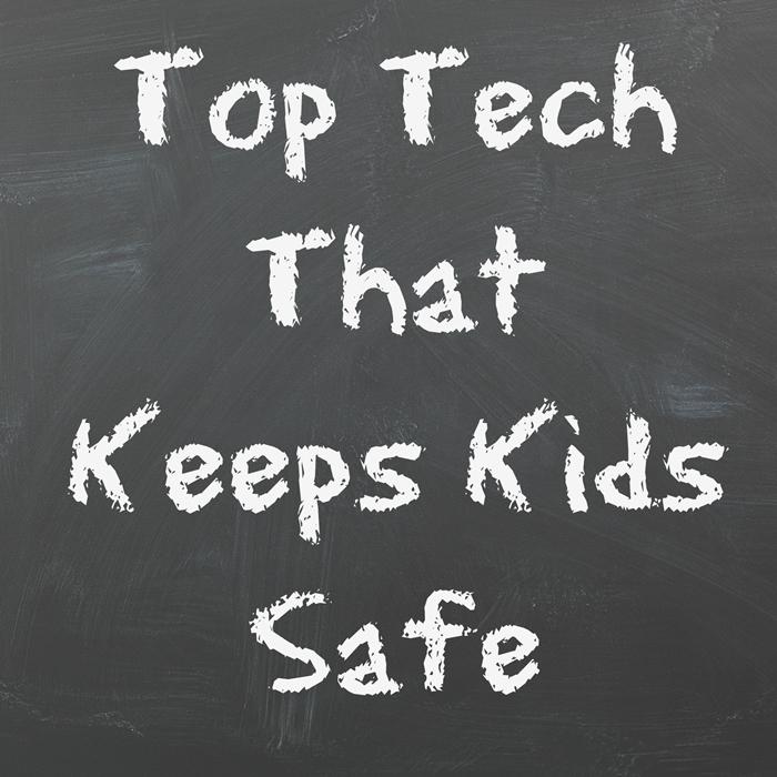 Top Tech That Keeps Kids Safe