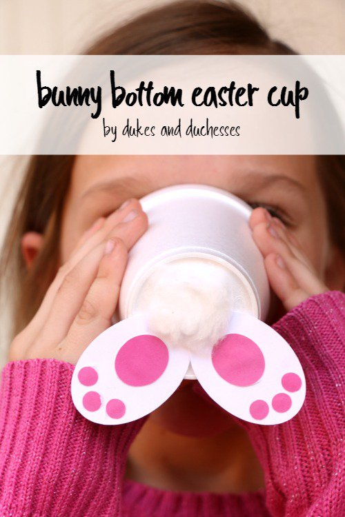 Easter Crafts For Kids - Bunny Bottom Easter Cups