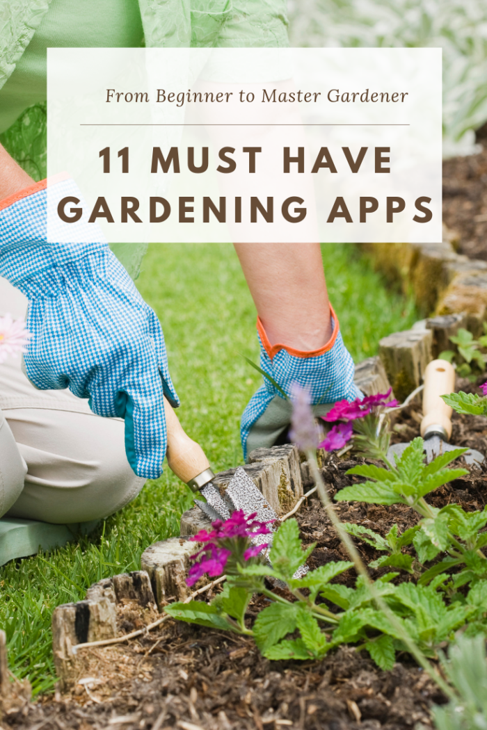 Must Have Gardening Apps - 2 Wired 2 Tired