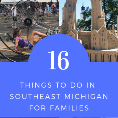 16 Things To Do In Southeast Michigan For Families