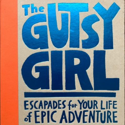 The Gutsy Girl By Caroline Paul Book Review