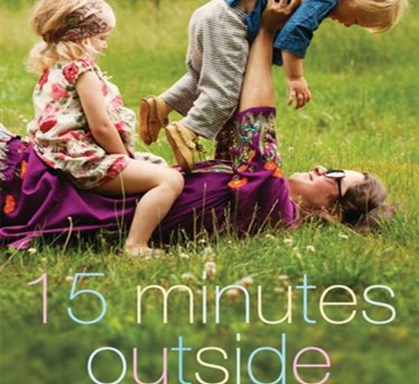 Fifteen Minutes Outside: 365 Ways to Get Out of the House & Connect with Your Kids – Book Review