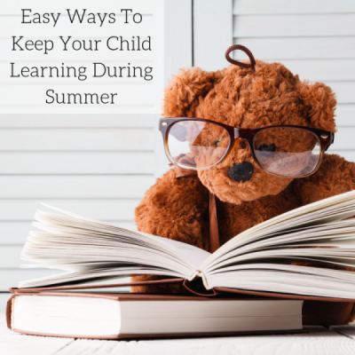 Easy Ways To Keep Your Child Learning During Summer