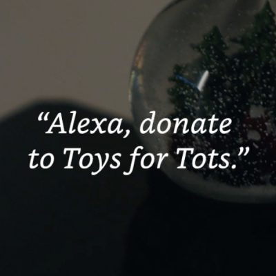 """Alexa, Donate To Toys For Tots"""