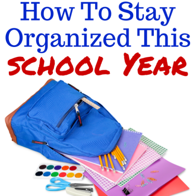 How To Stay Organized This School Year
